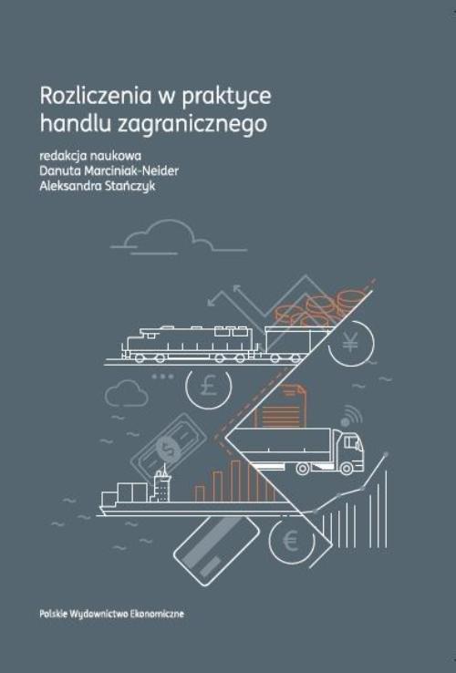 okładka Rozliczenia w praktyce handlu zagranicznego, Książka | Danuta Marciniak-Neider, Aleksandra Stańczyk