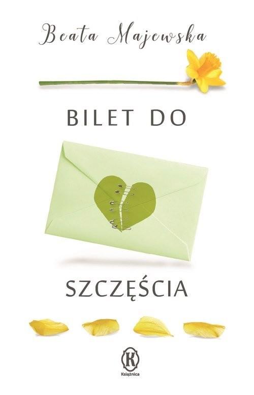 okładka Bilet do szczęścia, Książka | Beata Majewska