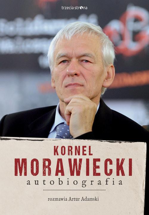 okładka Kornel Morawiecki Autobiografia Rozmawia Artur Adamski, Książka   Kornel Morawiecki, Artur Adamski