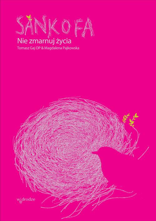 okładka Sankofa Nie zmarnuj życia, Książka | Tomasz Gaj, Magdalena Pajkowska