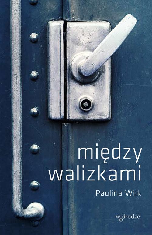 okładka Między walizkami, Książka   Wilk Paulina