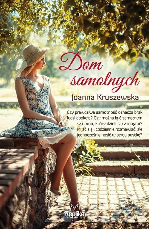okładka Dom samotnych, Książka | Joanna Kruszewska