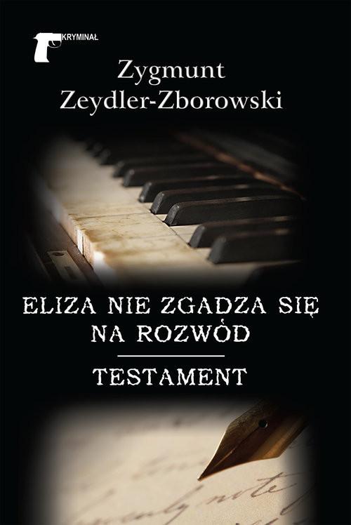 okładka Eliza nie zgadza się na rozwód / Testament, Książka | Zygmunt Zeydler-Zborowski