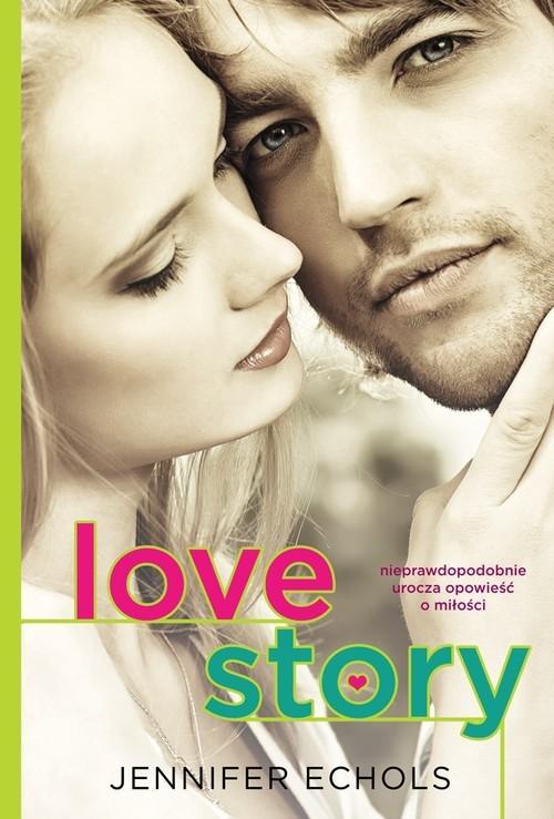 okładka Love story, Książka | Jennifer Echols