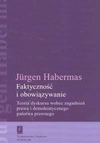 okładka Faktyczność i obowiązywanie Teoria dyskursu wobec zagadnień prawa i demokratycznego państwa prawnego, Książka | Jürgen  Habermas