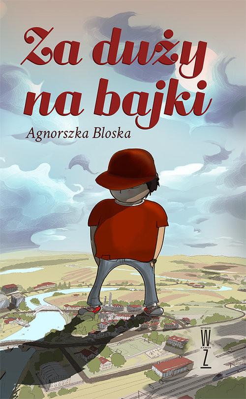 okładka Za duży na bajki, Książka | Bloska Agnieszka