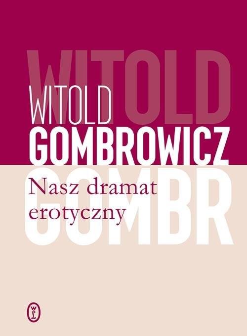 okładka Nasz dramat erotycznyksiążka      Gombrowicz Witold