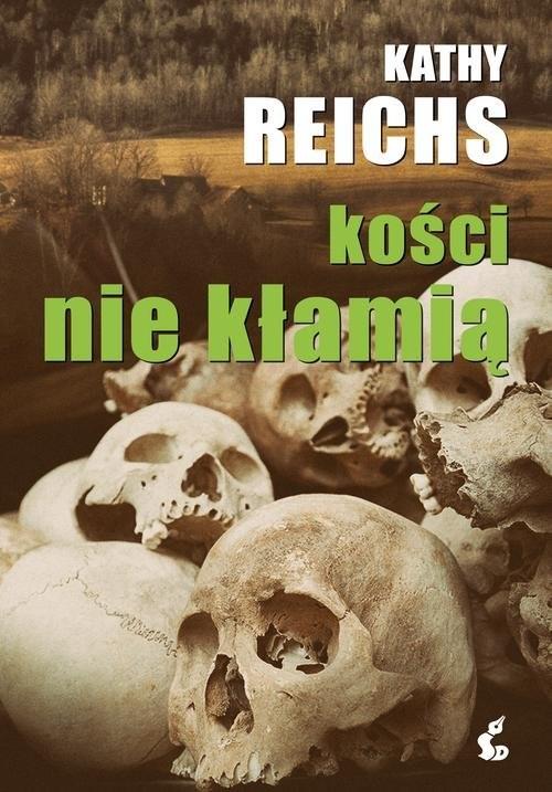 okładka Kości nie kłamią, Książka | Reichs Kathy