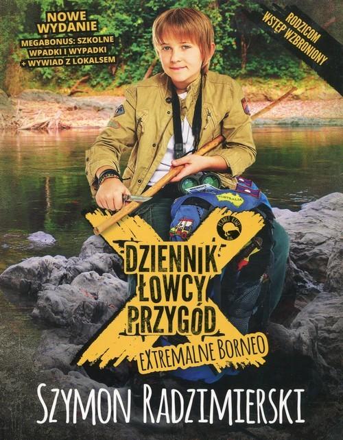 okładka Dziennik łowcy przygód Extremalne Borneo, Książka | Szymon Radzimierski