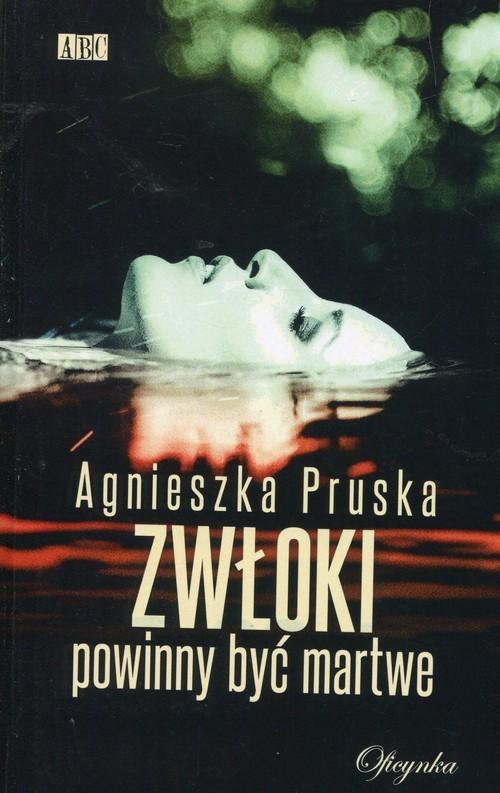 okładka Zwłoki powinny być martwe, Książka | Agnieszka Pruska