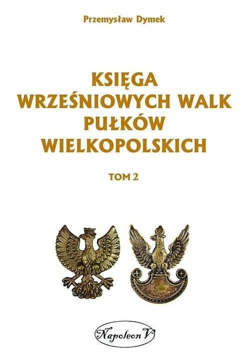 okładka Księga wrześniowych walk pułków wielkopolskich Tom 2, Książka | Dymek Przemysław