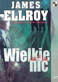 okładka Wielkie nic, Książka | Ellroy James
