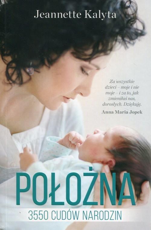 okładka Położna 3550 cudów narodzin, Książka | Jeannette Kalyta
