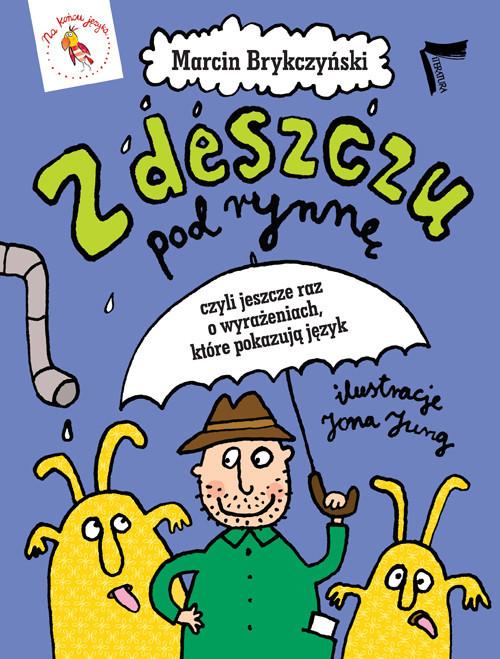 okładka Z deszczu pod rynnę, Książka | Marcin Brykczyński