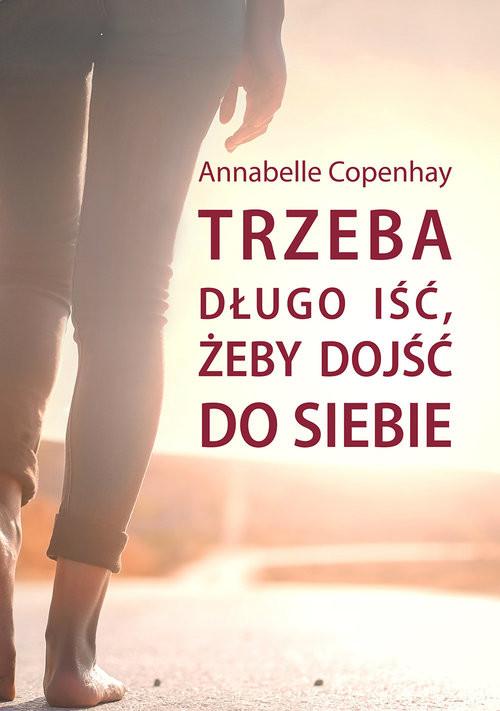 okładka Trzeba długo iść, żeby dojść do siebie, Książka | Copenhay Annabelle