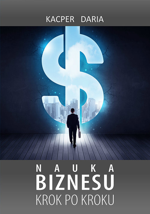 okładka Nauka Biznesu Krok po Kroku, Książka | Daria Kacper