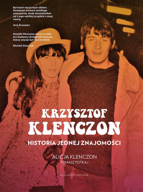 okładka Krzysztof Klenczon Historia jednej znajomości, Książka | Tomasz Potkaj, Alicja Klenczon