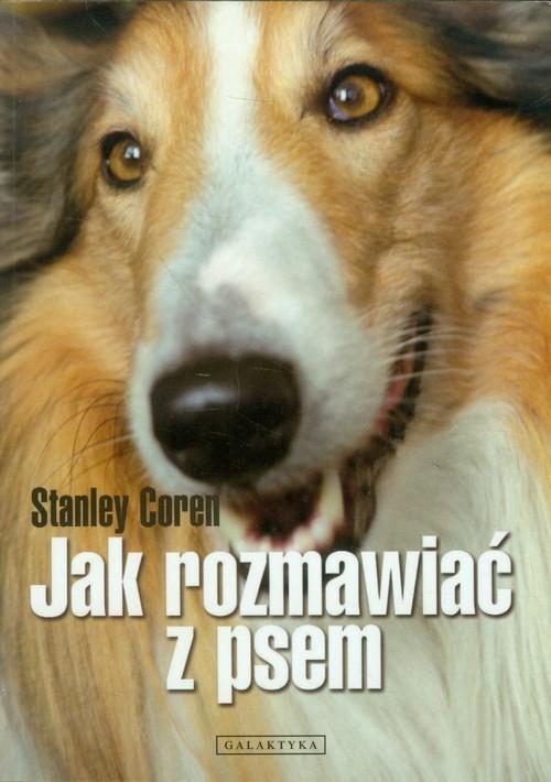 okładka Jak rozmawiać z psemksiążka      Stanley Coren
