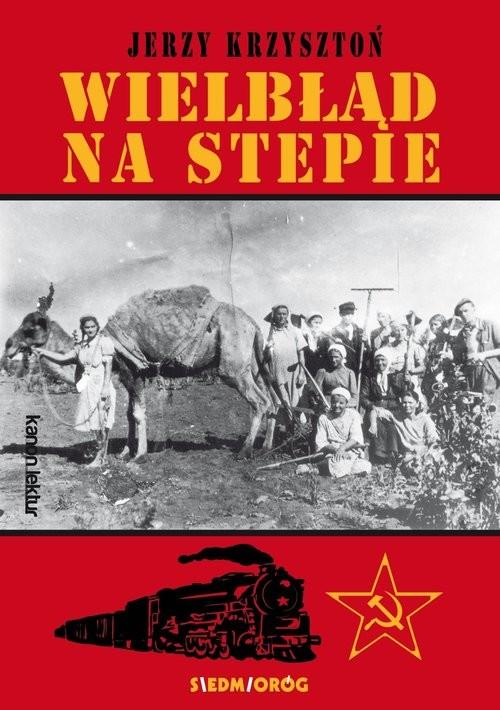 okładka Wielbłąd na stepie, Książka | Krzysztoń Jerzy