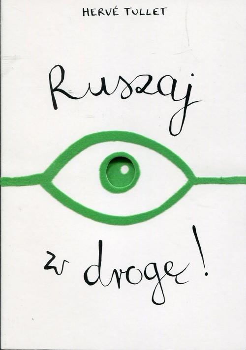 okładka Ruszaj w drogę!, Książka | Tullet Herve