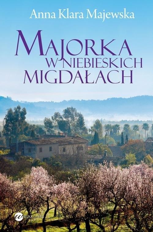 okładka Majorka w niebieskich migdałach, Książka | Anna Klara Majewska