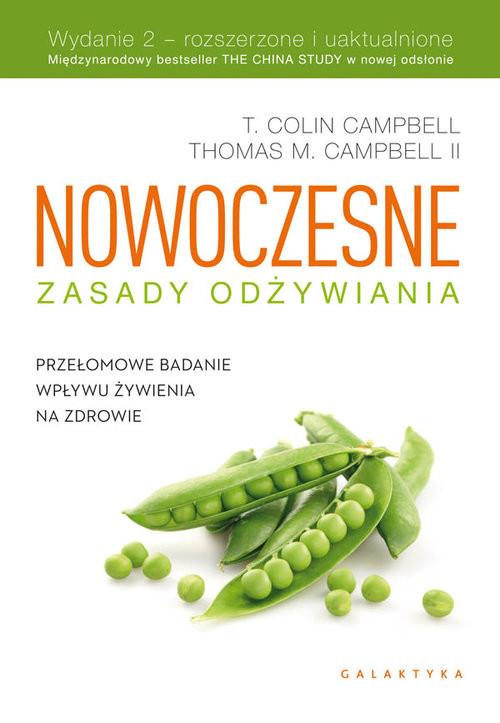 okładka Nowoczesne zasady odżywiania Przełomowe badanie wpływu żywienia na zdrowie, Książka | Colin Campbell, Thomas Campbell