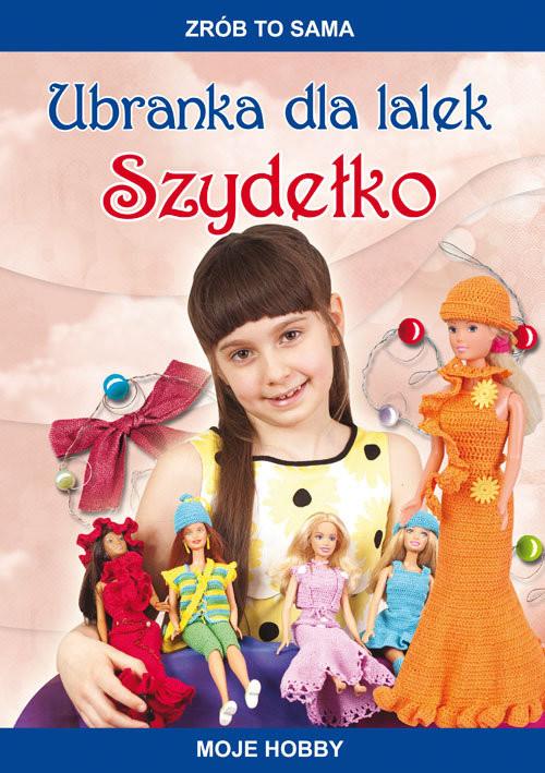 okładka Ubranka dla lalek Szydełko Moje hobby, Książka | Beata  Guzowska
