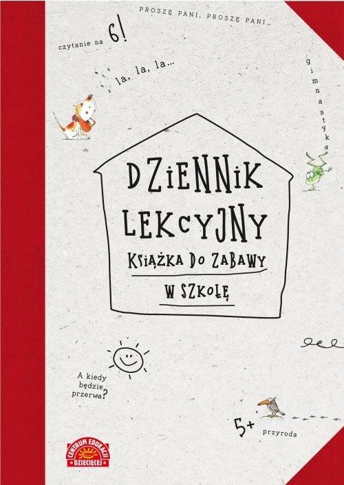 okładka Dziennik lekcyjny Książka do zabawy w szkołę, Książka | Fabisińska Liliana