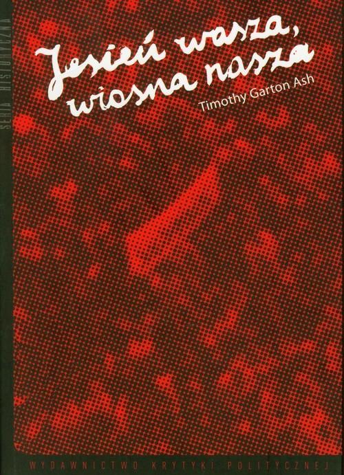 okładka Jesień wasza wiosna nasza, Książka | Ash Timothy Garton
