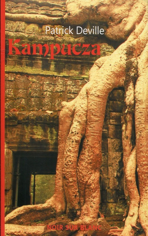 okładka Kampucza, Książka | Patrick Deville