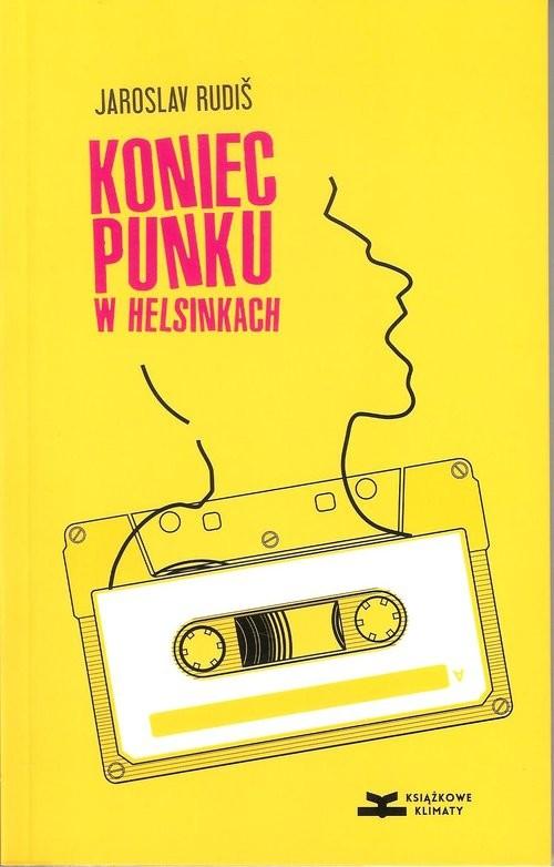 okładka Koniec punku w Helsinkach, Książka   Jaroslav Rudiš