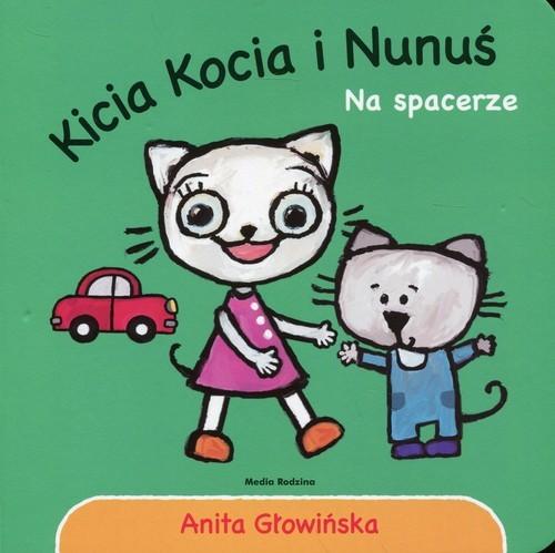 okładka Kicia Kocia i Nunuś Na spacerze, Książka | Głowińska Anita