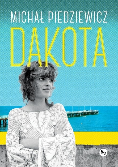 okładka Dakota, Książka   Piedziewicz Michał