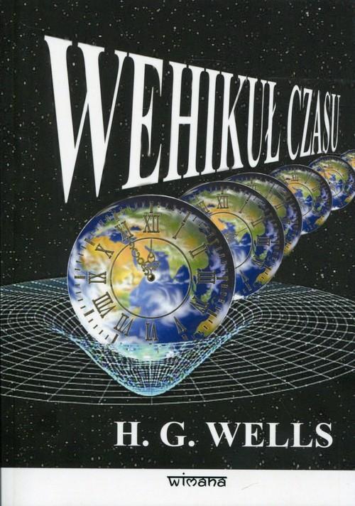okładka Wehikuł czasu nowy przekład, Książka | Herbert George Wells