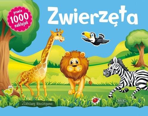 okładka Zwierzęta Zabawy kreatywne prawie 1000 naklejek, Książka |