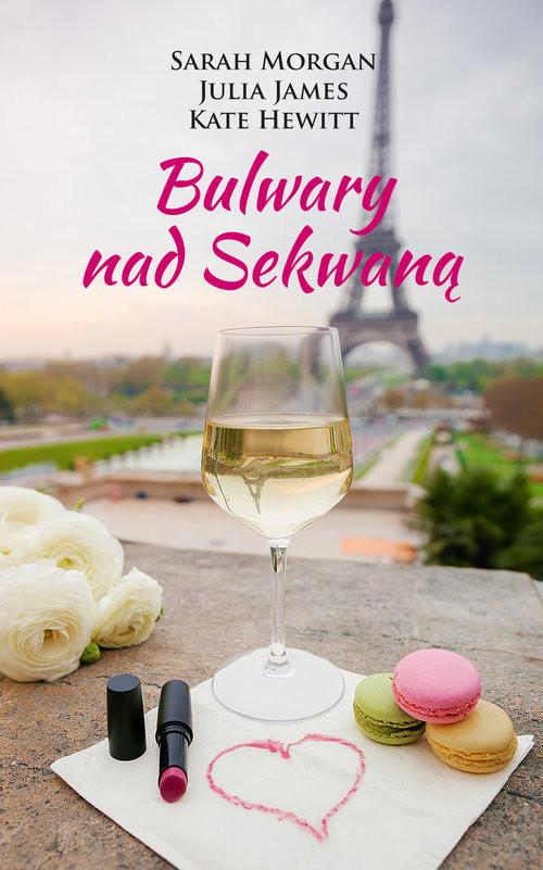 okładka Bulwary nad Sekwaną, Książka | Sarah Morgan, Julia James, Kate Hewitt