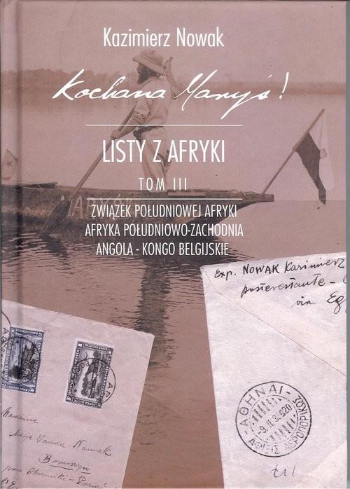okładka Kochana Maryś! Listy z Afryki Tom 3, Książka | Kazimierz Nowak