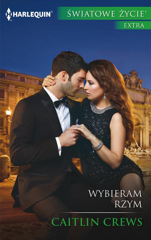 okładka Wybieram Rzym, Książka   Caitlin Crews