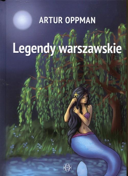 okładka Legendy warszawskie, Książka | Artur Oppman