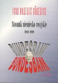 okładka Stosunki niemiecko-rosyjskie 1989-1999, Książka | Igor Dominik Górewicz