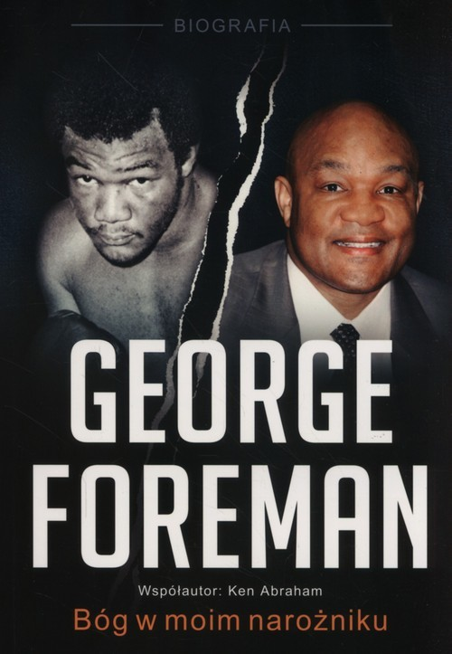 okładka George Foreman Bóg w moim narożniku, Książka   George Foreman, Ken Abraham