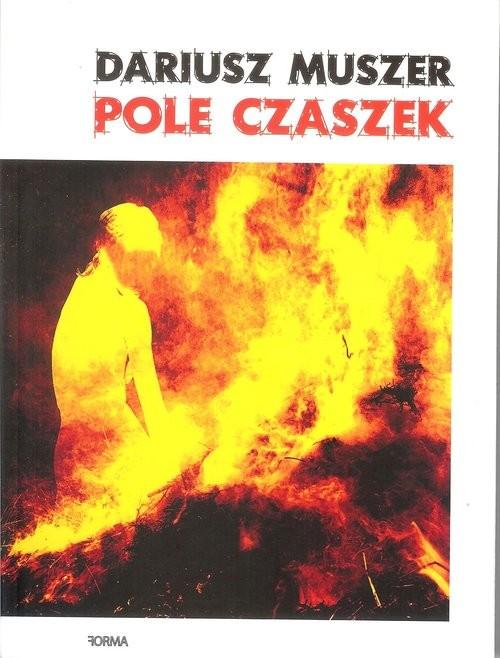 okładka Pole Czaszek, Książka | Muszer Dariusz