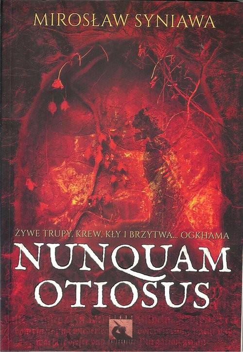 okładka Nunquam Otiosus, Książka   Syniawa Mirosław