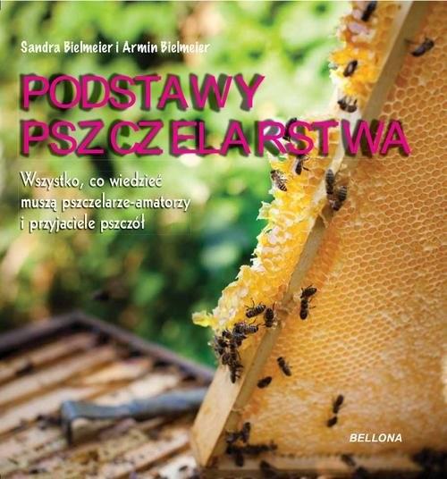 okładka Podstawy pszczelarstwa, Książka | Armin Bielmeier, Sandra Bielmeier