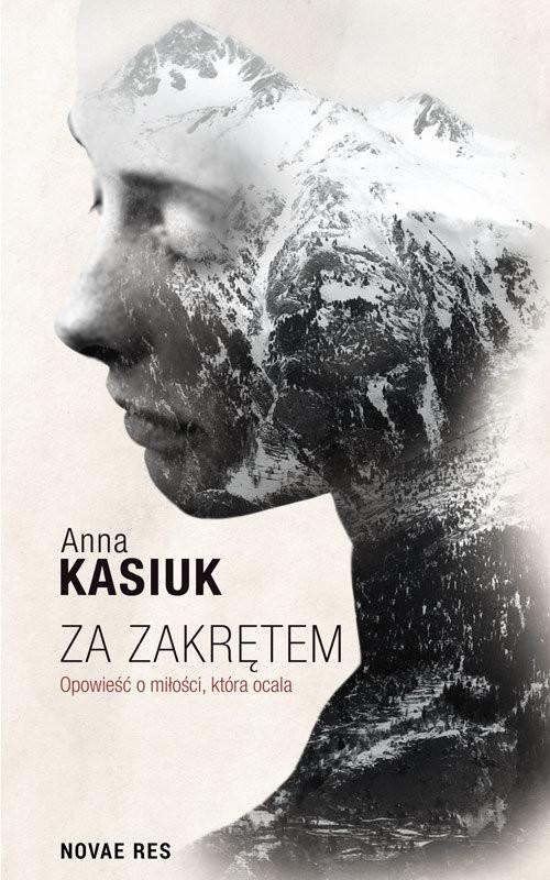 okładka Za zakrętem Opowieść o miłości, która ocala, Książka | Anna Kasiuk