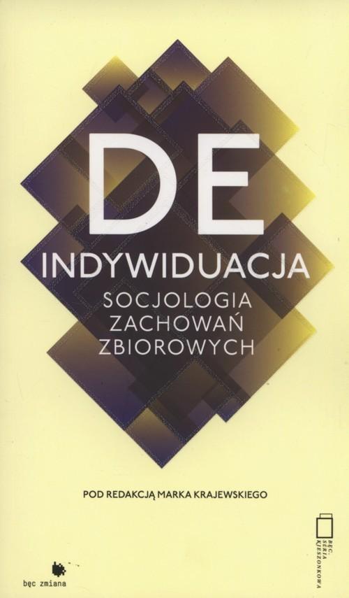 okładka Deindywiduacja socjologia zachowań zbiorowych, Książka |