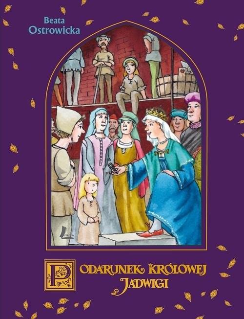 okładka A to historia! Podarunek Królowej Jadwigi, Książka | Beata Ostrowicka