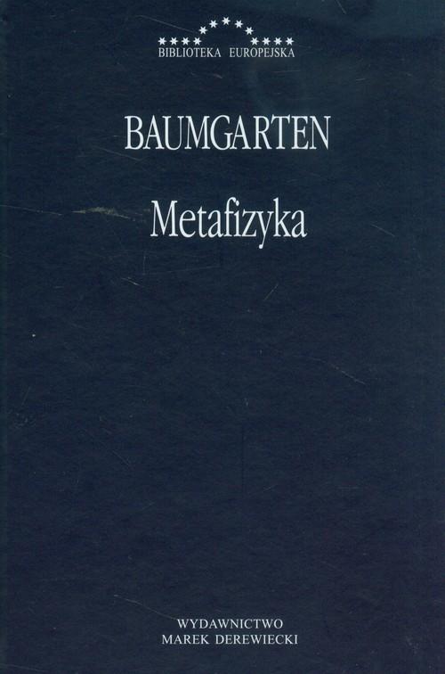 okładka Metafizyka Baumgarten, Książka | Gottlieb Aleksander Baumgarten