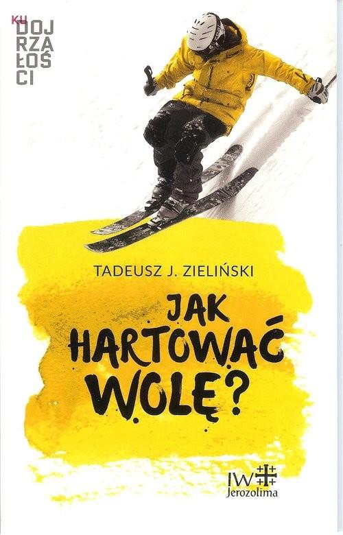 okładka Jak hartować wolę?, Książka | Zieliński Tadeusz