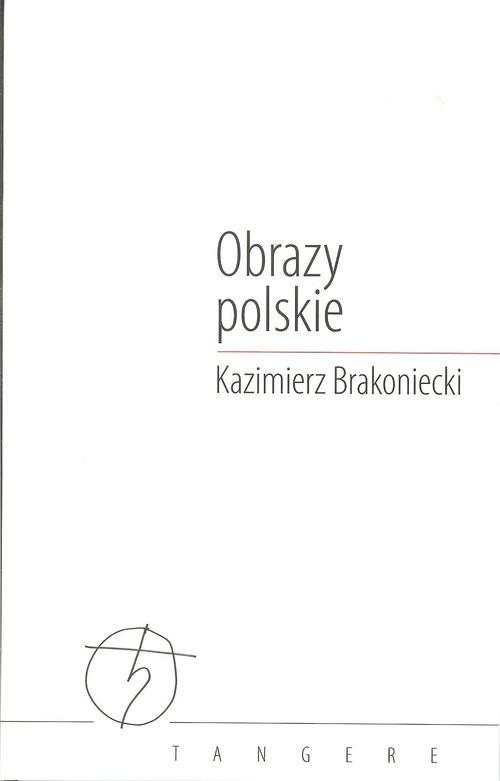 okładka Obrazy polskie, Książka | Kazimierz  Brakoniecki